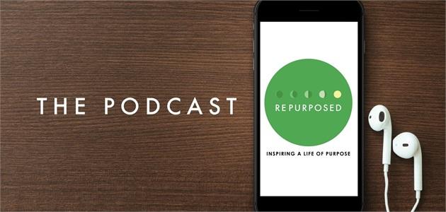 "The ""Repurposed"" Podcast"