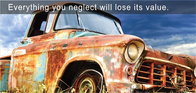 Everything You Neglect Loses Value