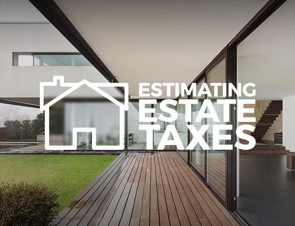 Estimating Your Estate Taxes