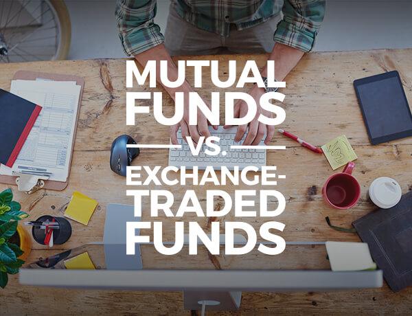 Mutual Funds vs. ETFs