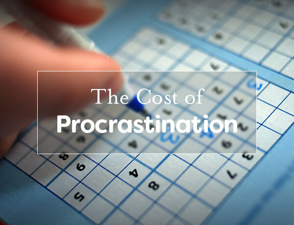 The Cost of Procrastination