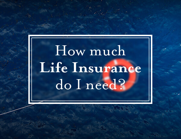 Assess Your Life Insurance Needs