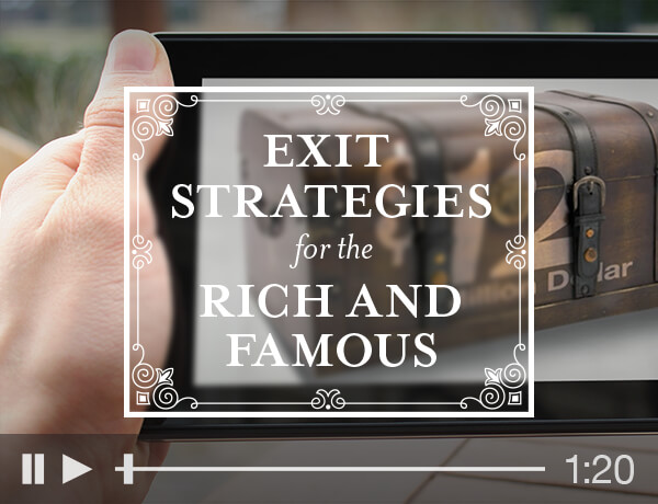 Exit Strategies of the Rich and Famous