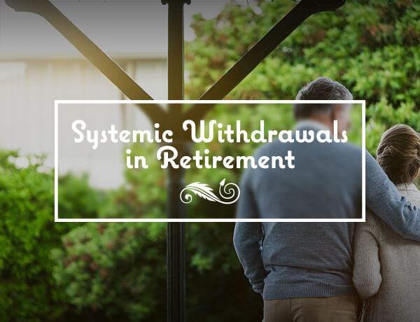 Systematic Withdrawals in Retirement
