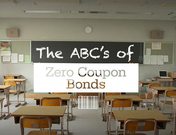 The ABCs of Zero Coupon Bonds