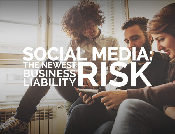 Social Media: #Newest Business Liability Risk